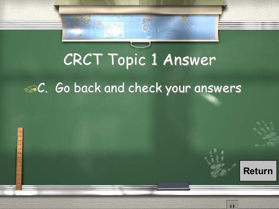 CRCT Topic 6 Answer / A. Take a deep breath, say a prayer, and tell yourself you'll do great!