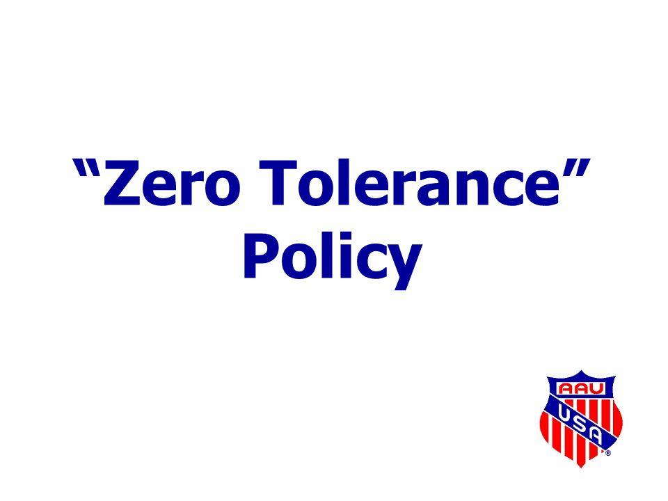 Zero Tolerance Policy