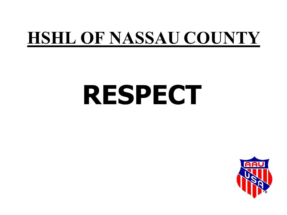 HSHL OF NASSAU COUNTY RESPECT