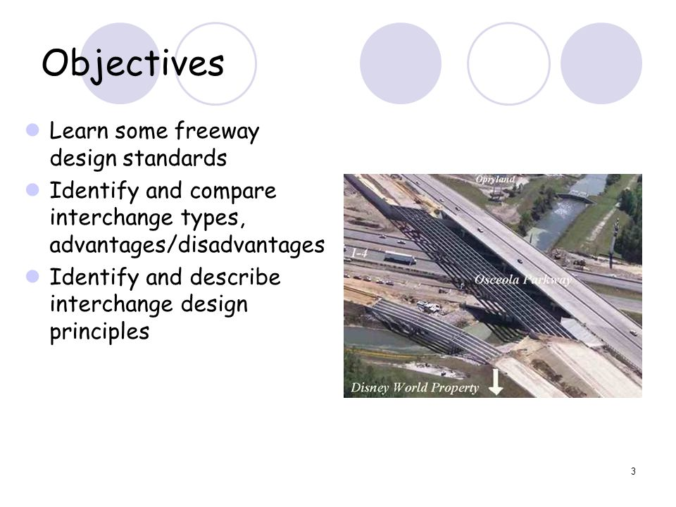 4 Freeways  Fully access controlled arterials  Intent: move large volumes of traffic at high speed, safely and efficiently  At-grade crossing are prohibited