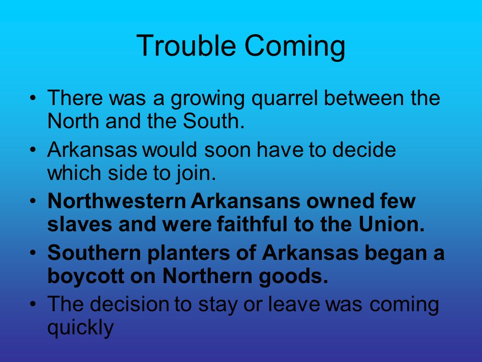Trouble Coming There was a growing quarrel between the North and the South.