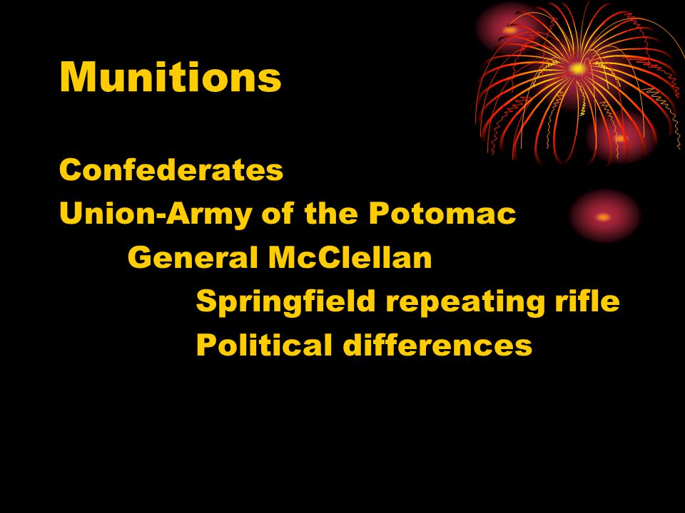 Munitions Confederates Union-Army of the Potomac General McClellan Springfield repeating rifle Political differences