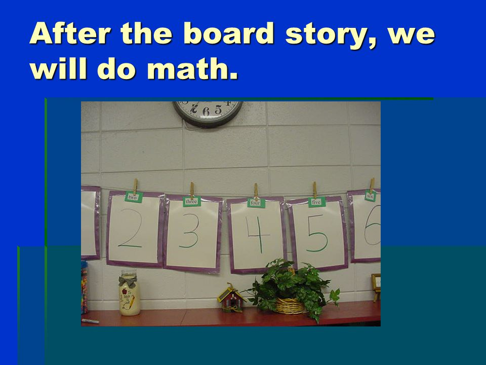 Mrs. Eggleston will have us help write the board story.