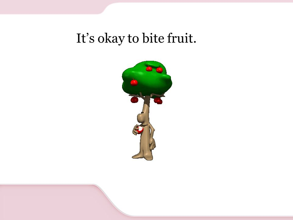 It's okay to bite vegetables.
