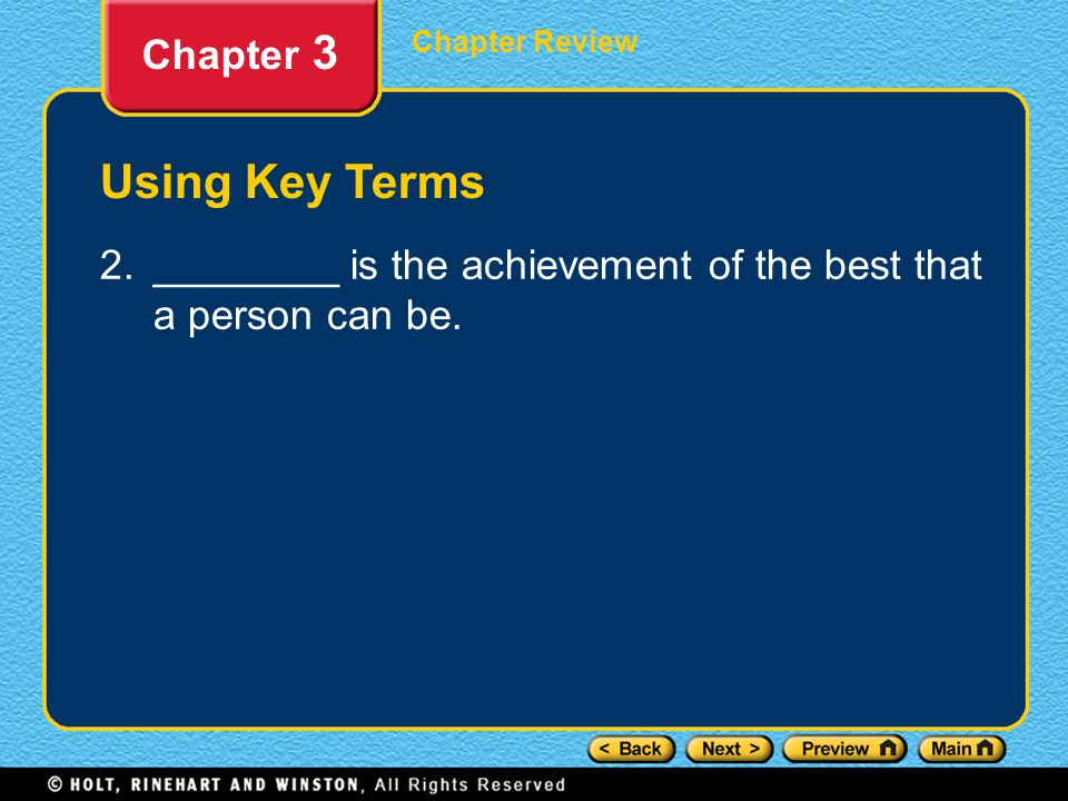 Chapter Review Chapter 3 Using Key Terms 2.Self-actualization is the achievement of the best that a person can be.