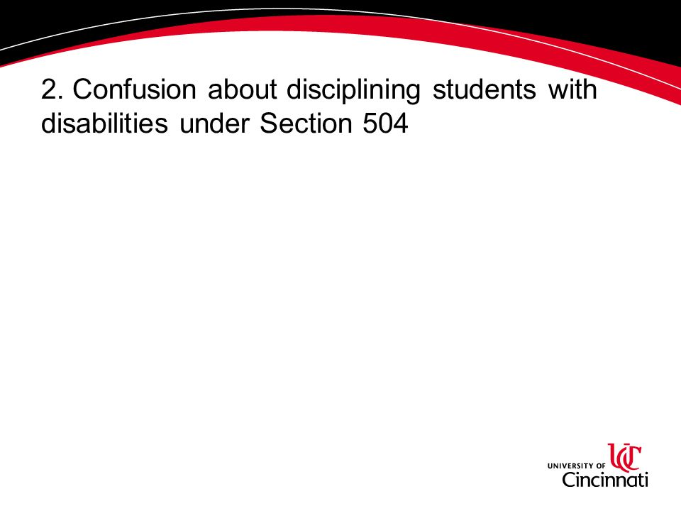 2. Confusion about disciplining students with disabilities under Section 504