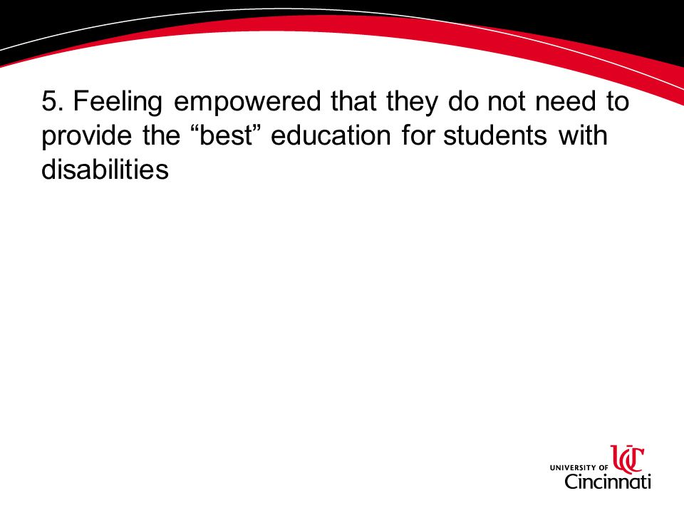 """5. Feeling empowered that they do not need to provide the """"best"""" education for students with disabilities"""