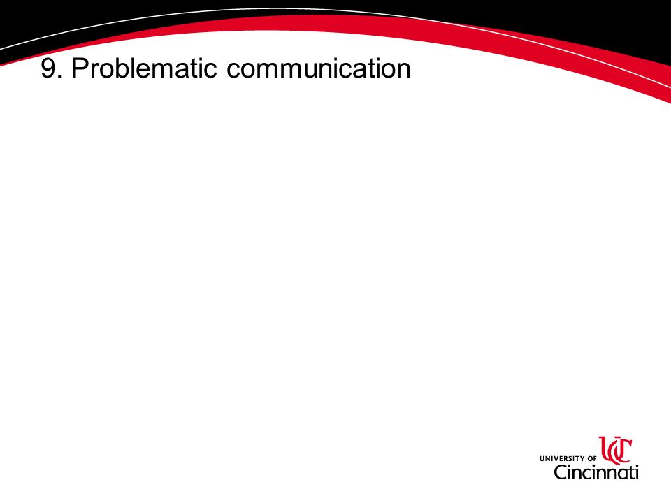 9. Problematic communication