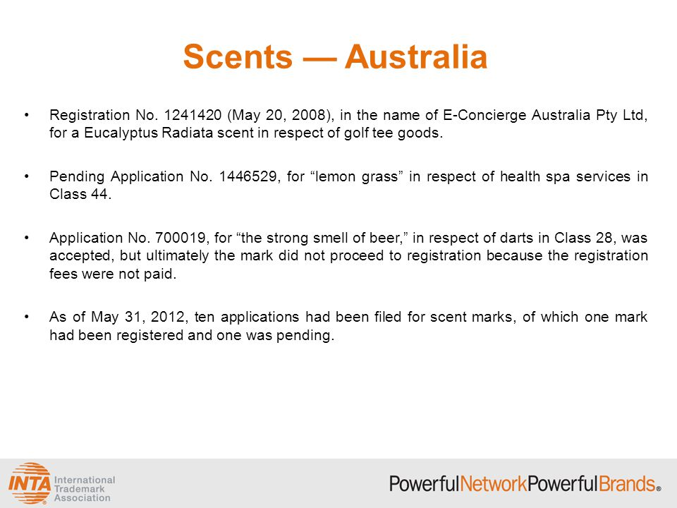 Scents — Australia Registration No. 1241420 (May 20, 2008), in the name of E-Concierge Australia Pty Ltd, for a Eucalyptus Radiata scent in respect of