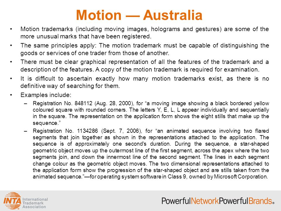 Motion — Australia Motion trademarks (including moving images, holograms and gestures) are some of the more unusual marks that have been registered. T