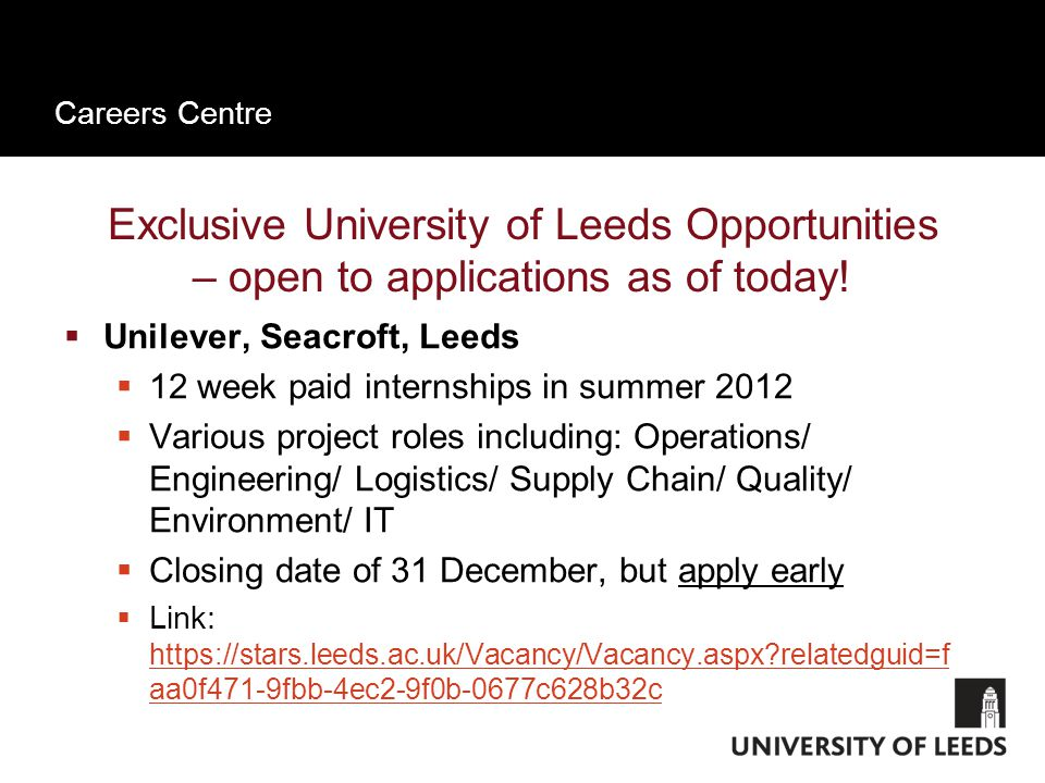 Careers Centre Exclusive University of Leeds Opportunities – open to applications as of today.