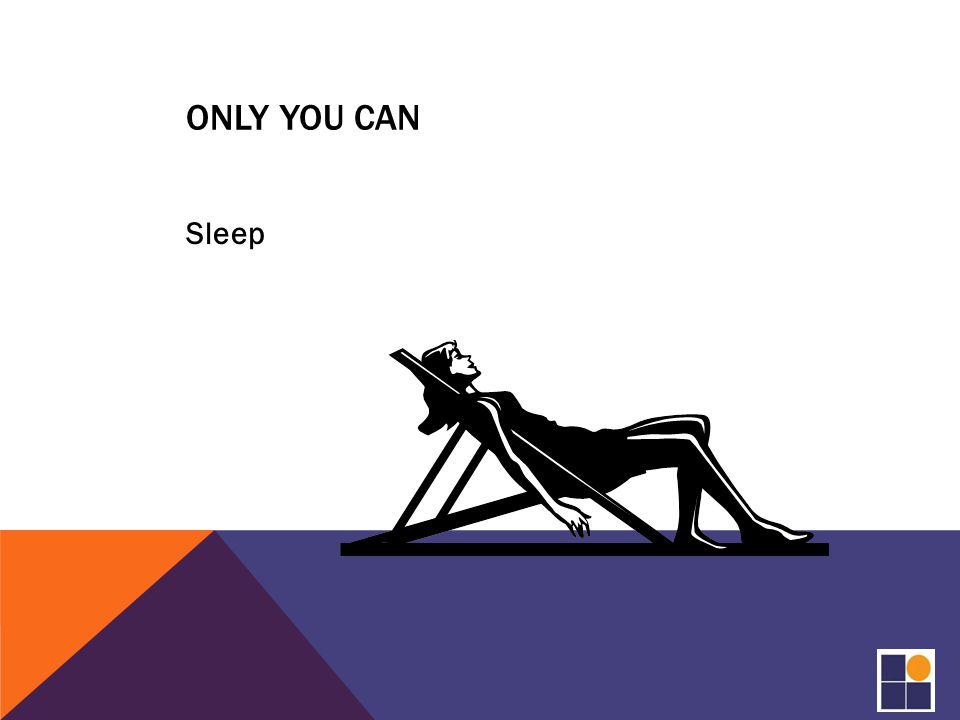 ONLY YOU CAN Sleep