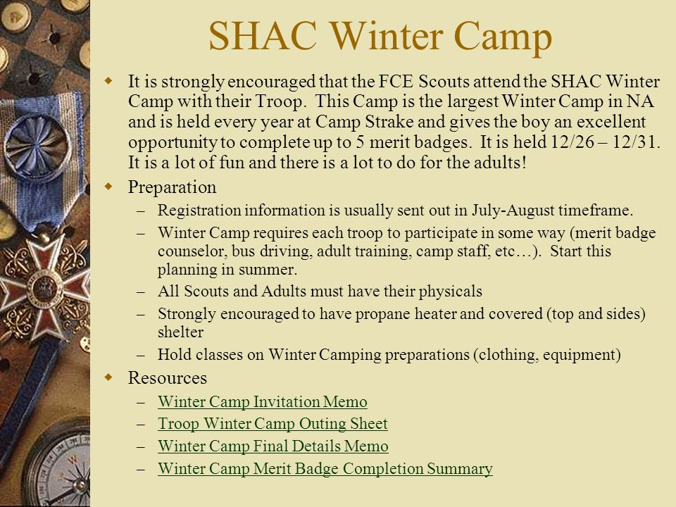 SHAC Winter Camp  It is strongly encouraged that the FCE Scouts attend the SHAC Winter Camp with their Troop.