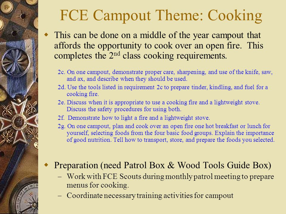 FCE Campout Theme: Lashings  This theme focus on the Scouts learning their lashings and making a useful camp gadget.