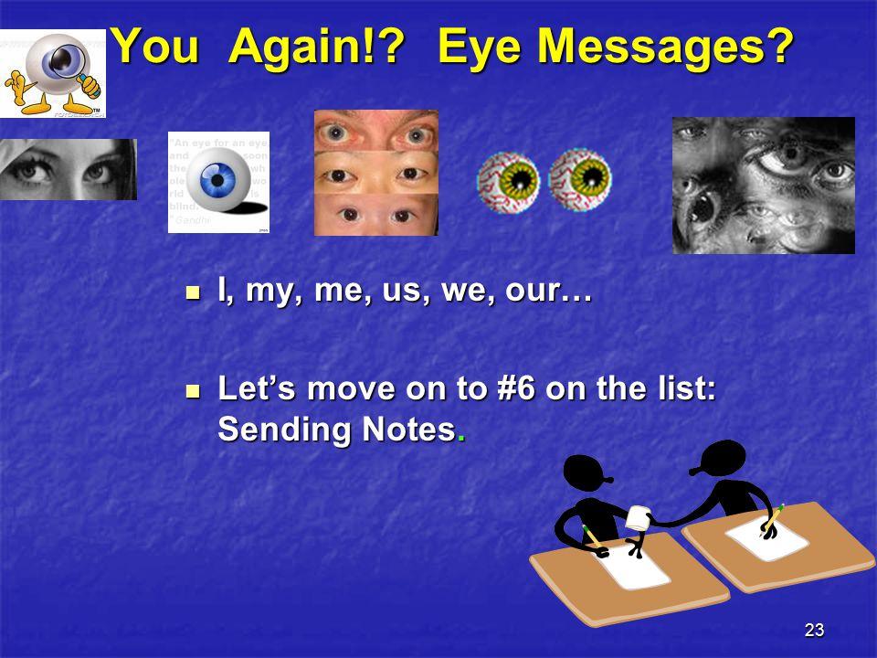 23 You Again!. Eye Messages. You Again!. Eye Messages.