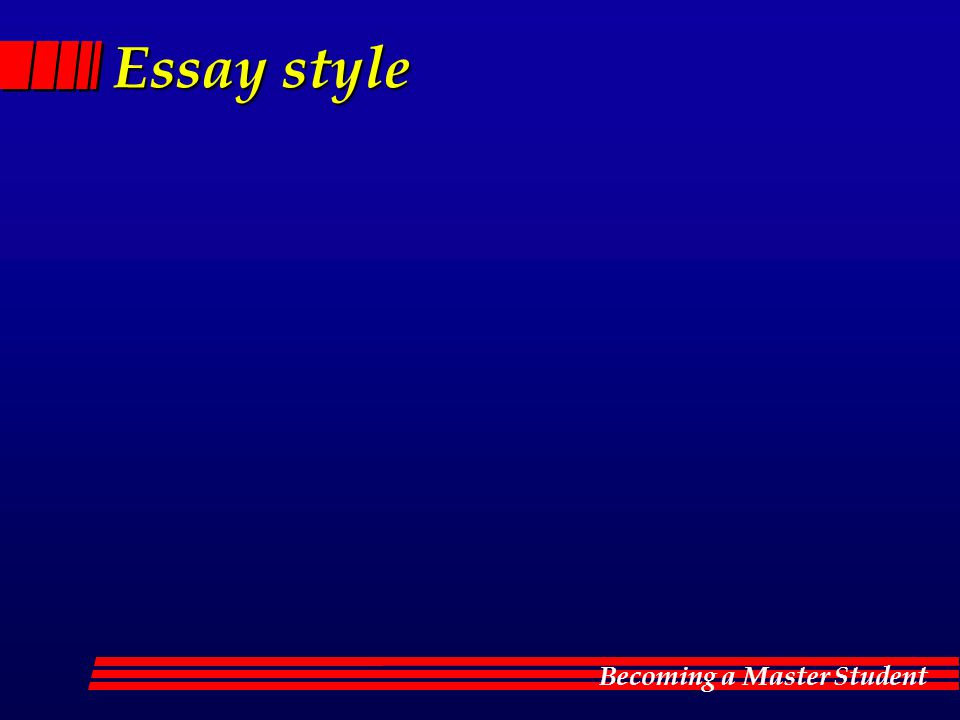 Becoming a Master Student Essay style