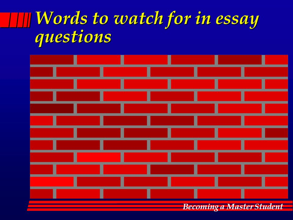 Becoming a Master Student Words to watch for in essay questions