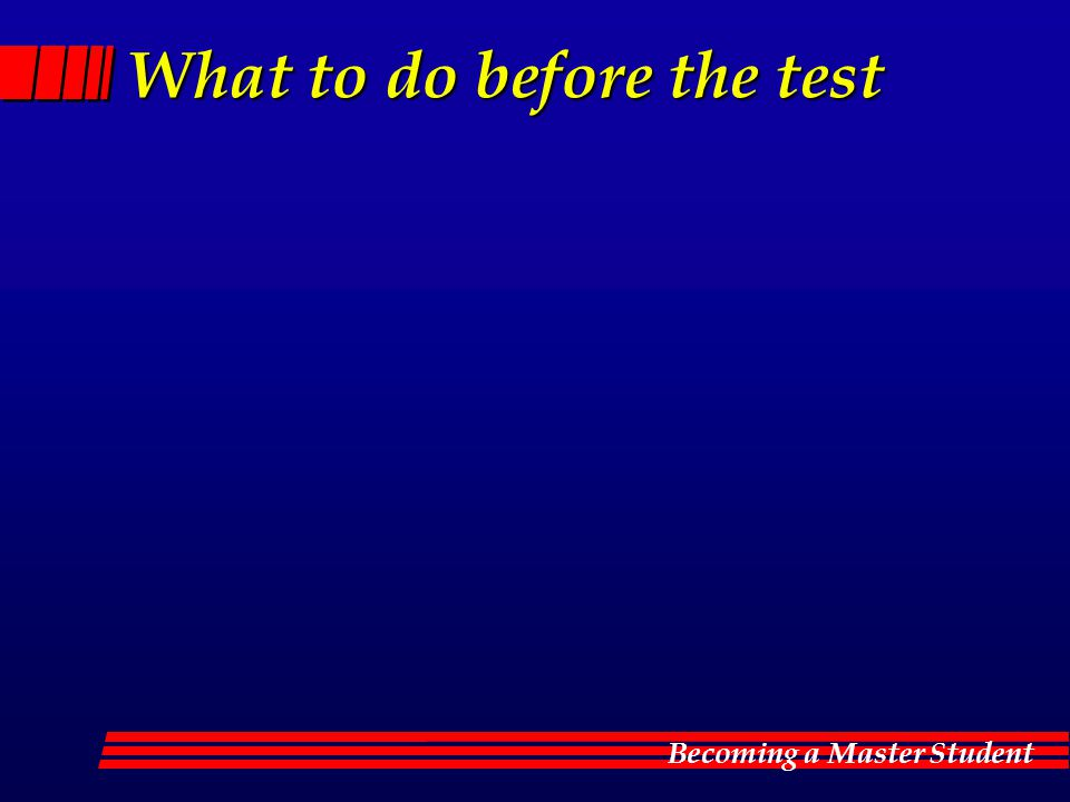 Becoming a Master Student What to do before the test