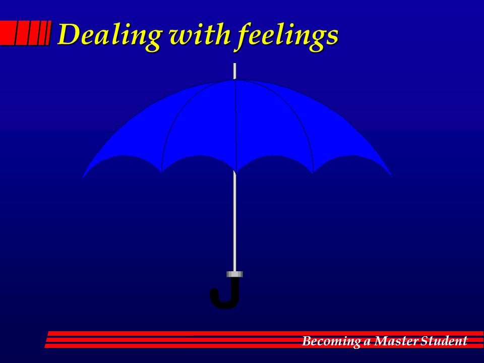 Becoming a Master Student Dealing with feelings
