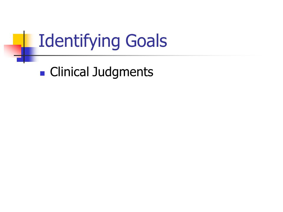 Identifying Goals Clinical Judgments
