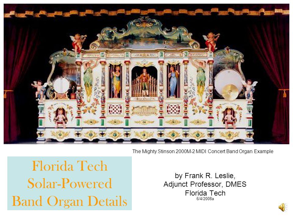 Florida Tech Solar-Powered Band Organ Details by Frank R.