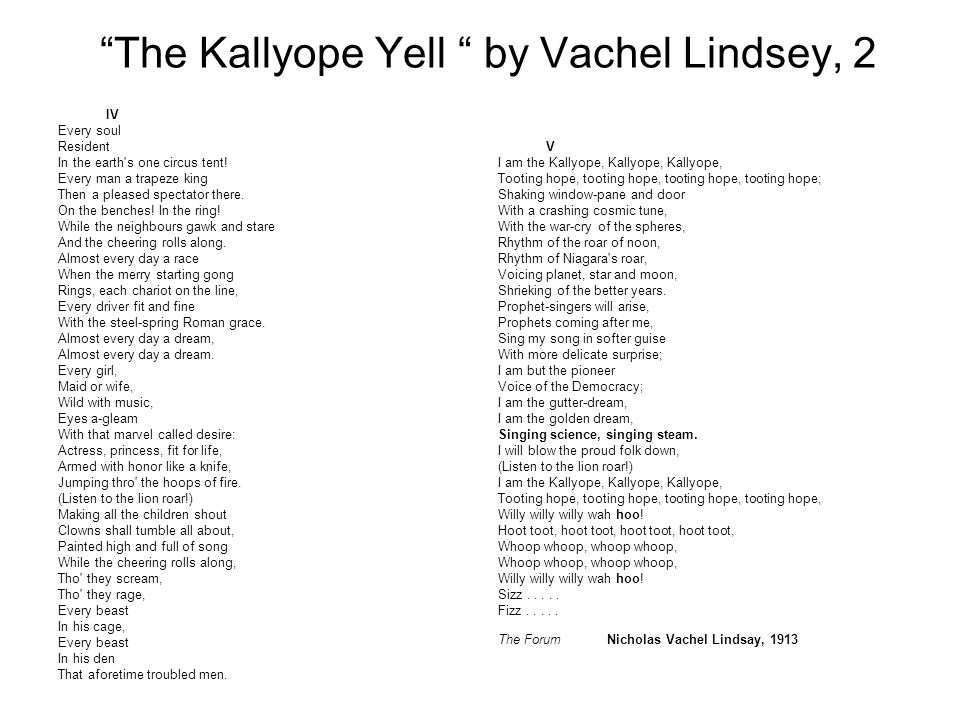 The Kallyope Yell by Vachel Lindsey, 2 IV Every soul Resident In the earth s one circus tent.