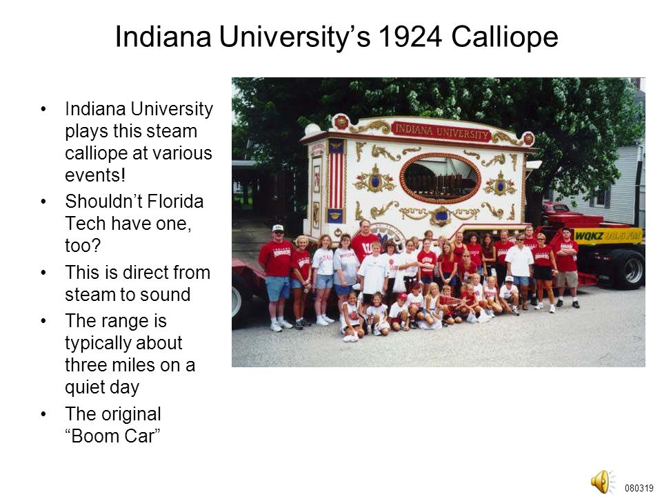Indiana University's 1924 Calliope Indiana University plays this steam calliope at various events.