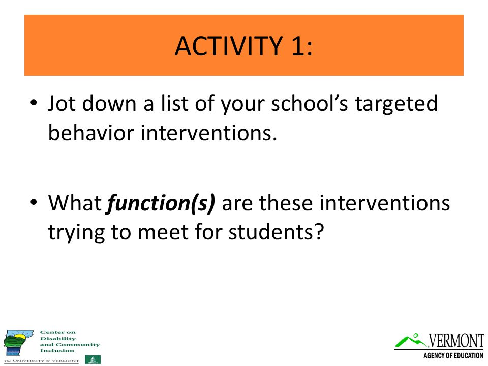 Jot down a list of your school's targeted behavior interventions.