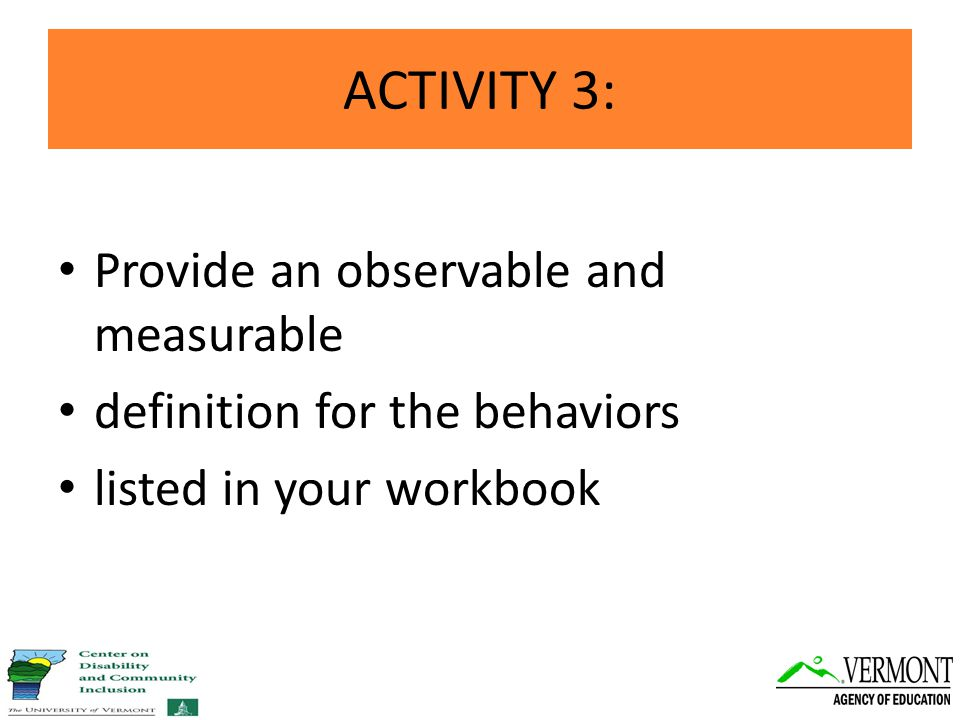 Provide an observable and measurable definition for the behaviors listed in your workbook ACTIVITY 3: