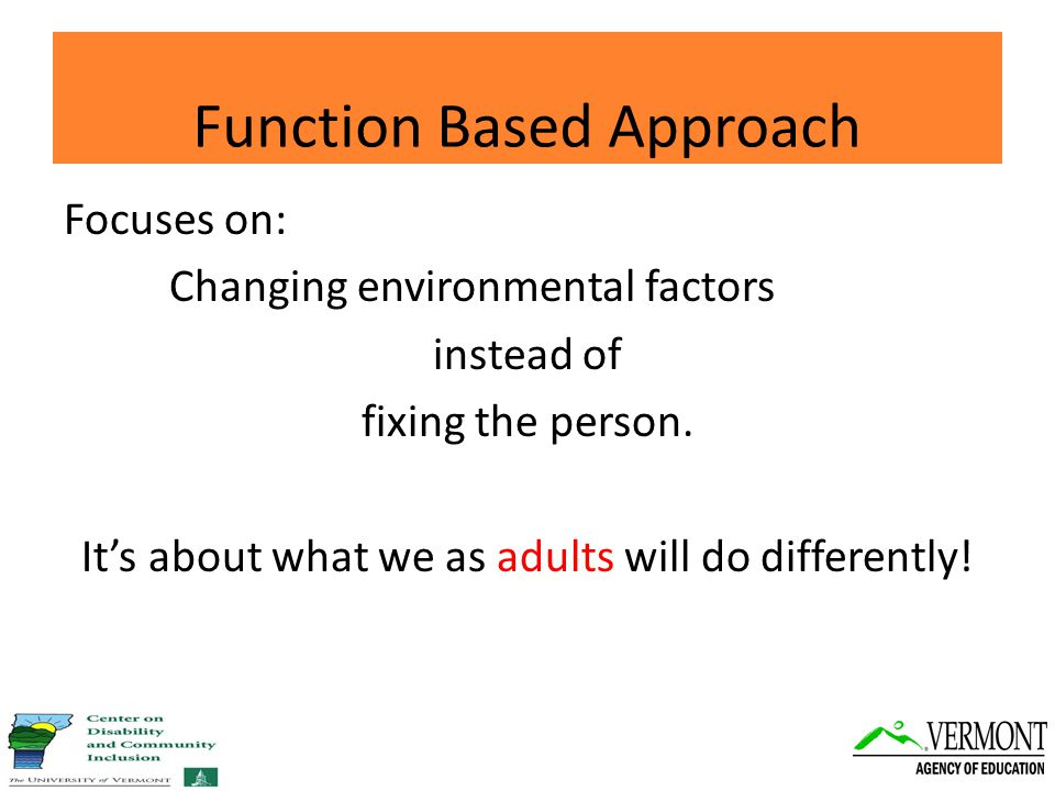 Functional Behavior Assessment Is a process for identifying the events that reliably predict and maintain problem behavior.