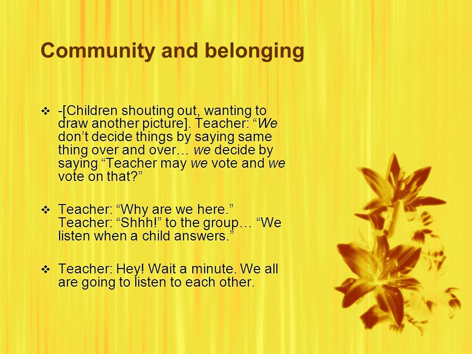 Community and belonging  -[Children shouting out, wanting to draw another picture].