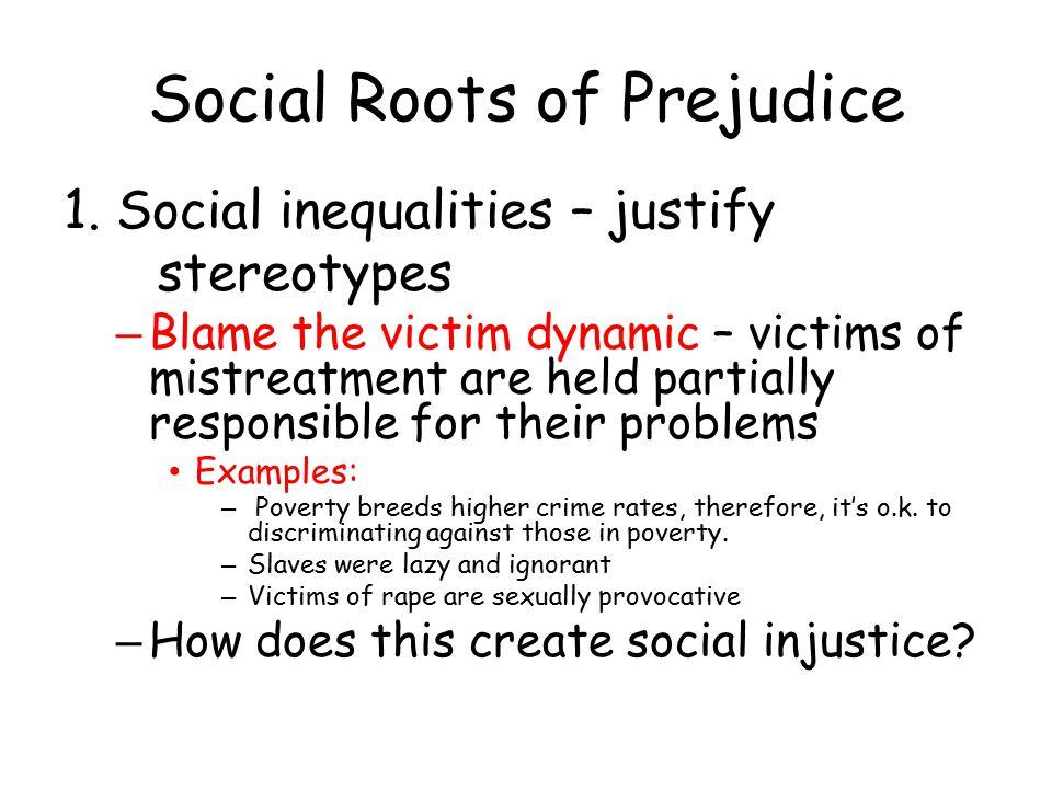 Social Roots of Prejudice 1.