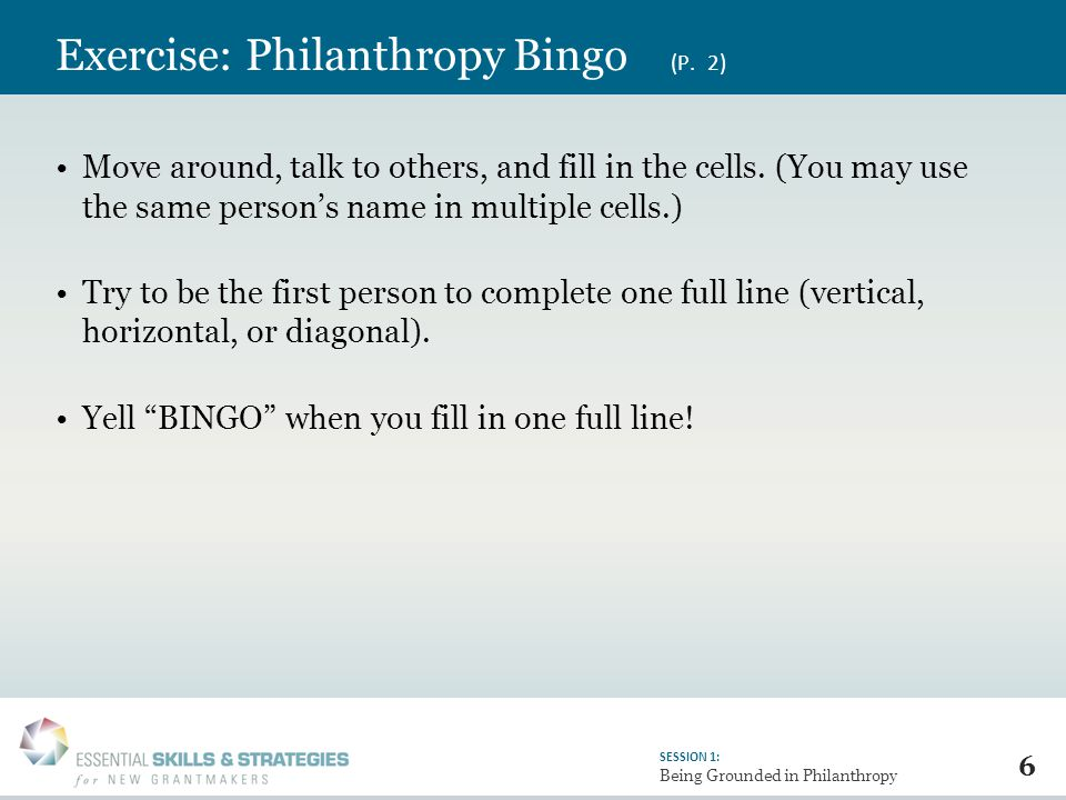 6 SESSION 1: Being Grounded in Philanthropy Exercise: Philanthropy Bingo (P.
