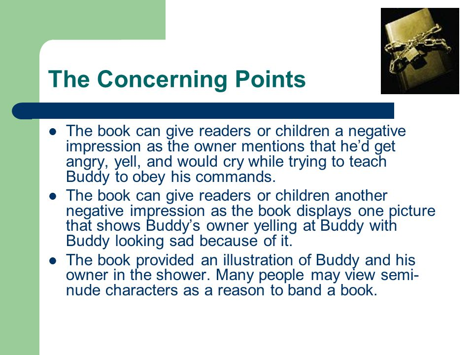 The Concerning Points The book can give readers or children a negative impression as the owner mentions that he'd get angry, yell, and would cry while