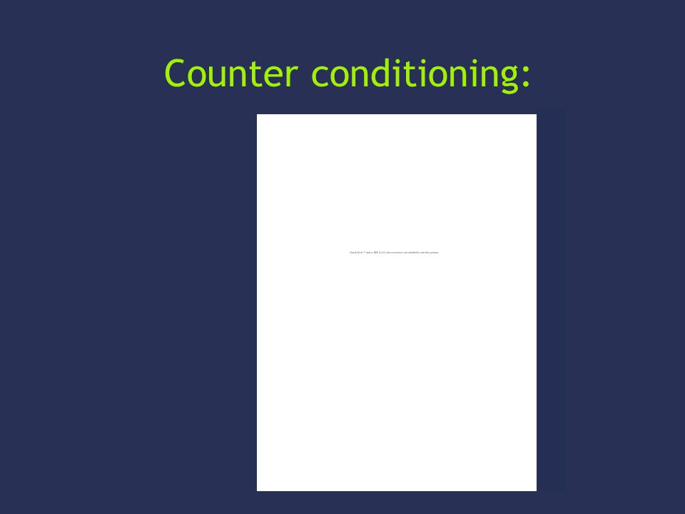 Counter conditioning: