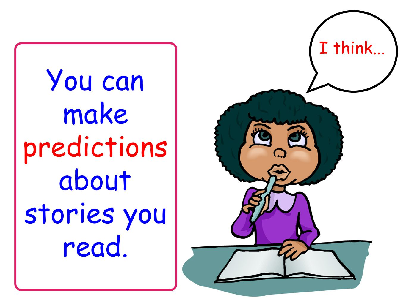 You can make predictions about stories you read. I think...