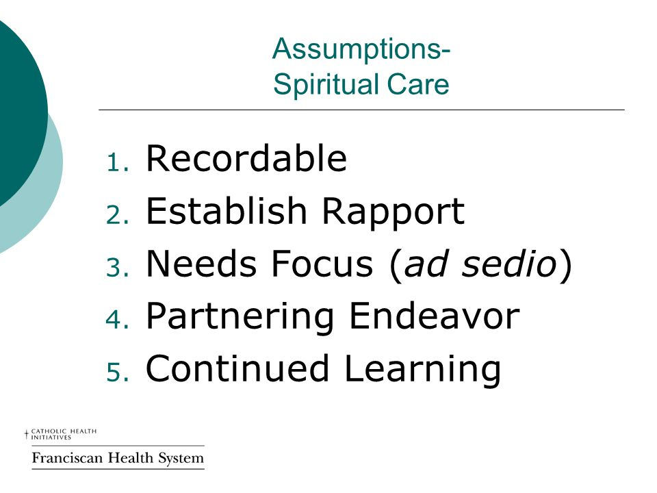 Assumptions- Spiritual Care 1. Recordable 2. Establish Rapport 3.