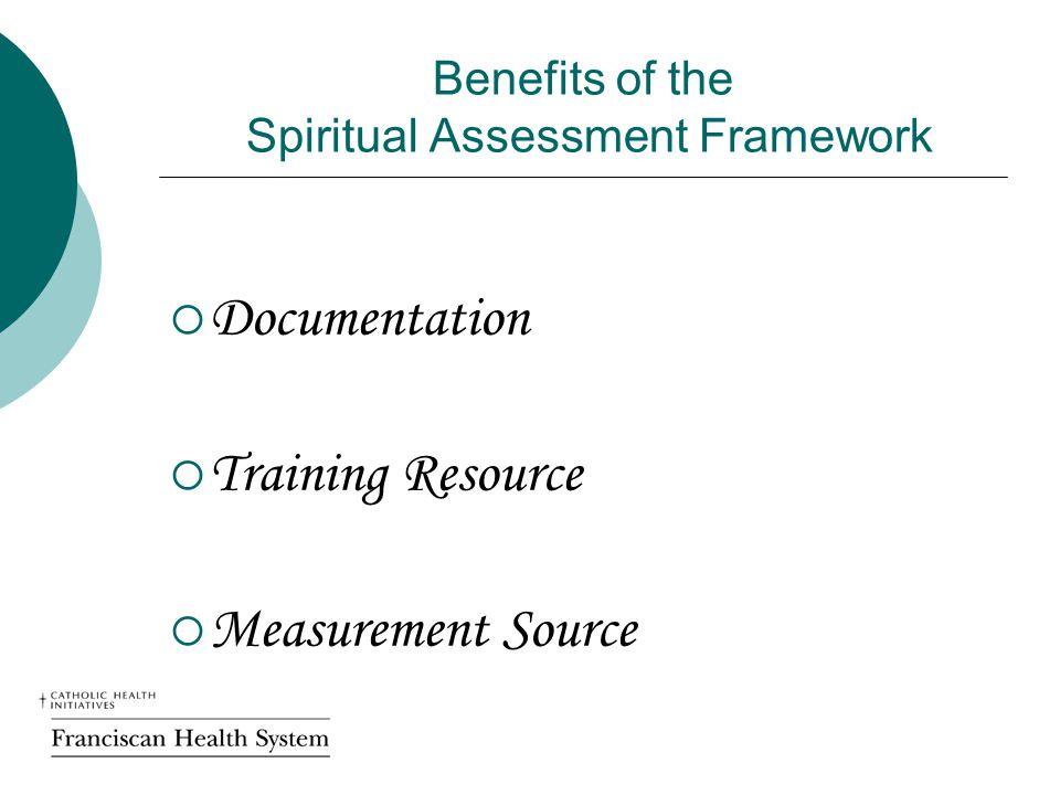 Benefits of the Spiritual Assessment Framework  Documentation  Training Resource  Measurement Source