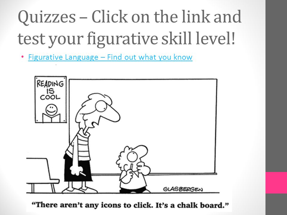Quizzes – Click on the link and test your figurative skill level.