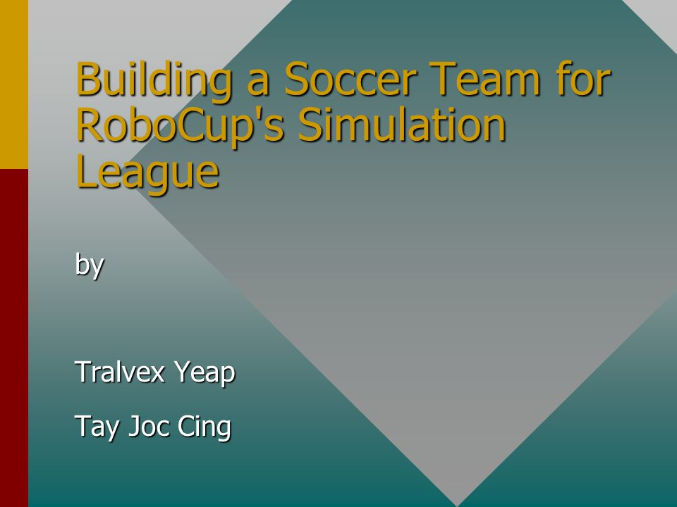 Building a Soccer Team for RoboCup s Simulation League by Tralvex Yeap Tay Joc Cing