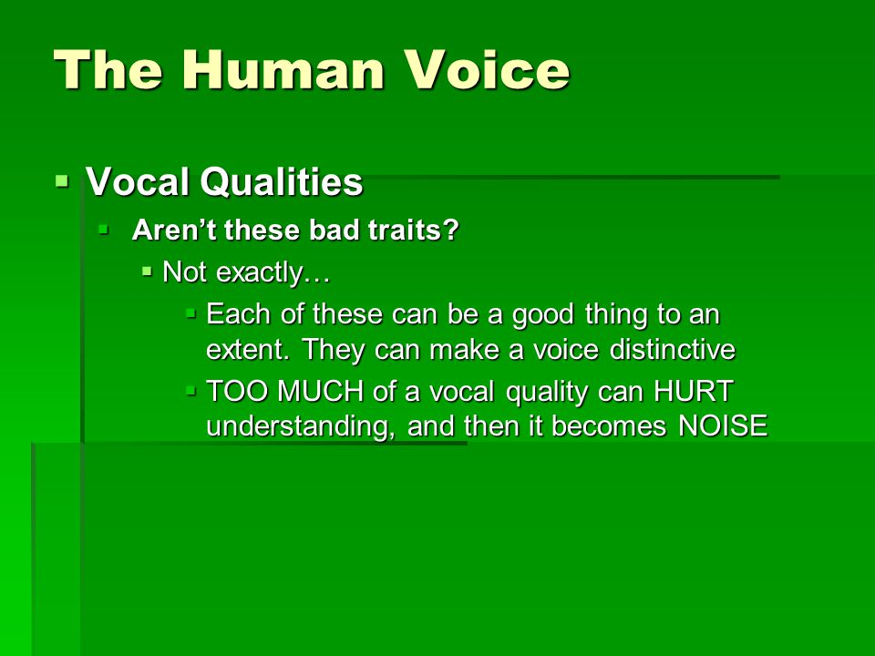 The Human Voice  Vocal Qualities  Aren't these bad traits.