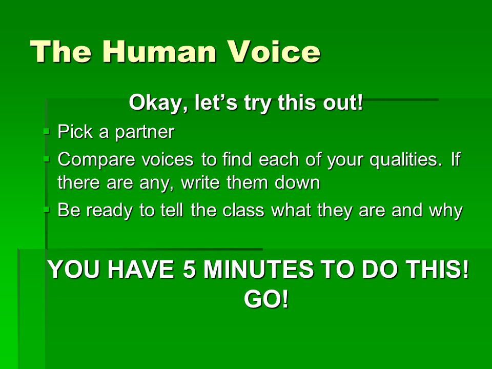 The Human Voice Okay, let's try this out.