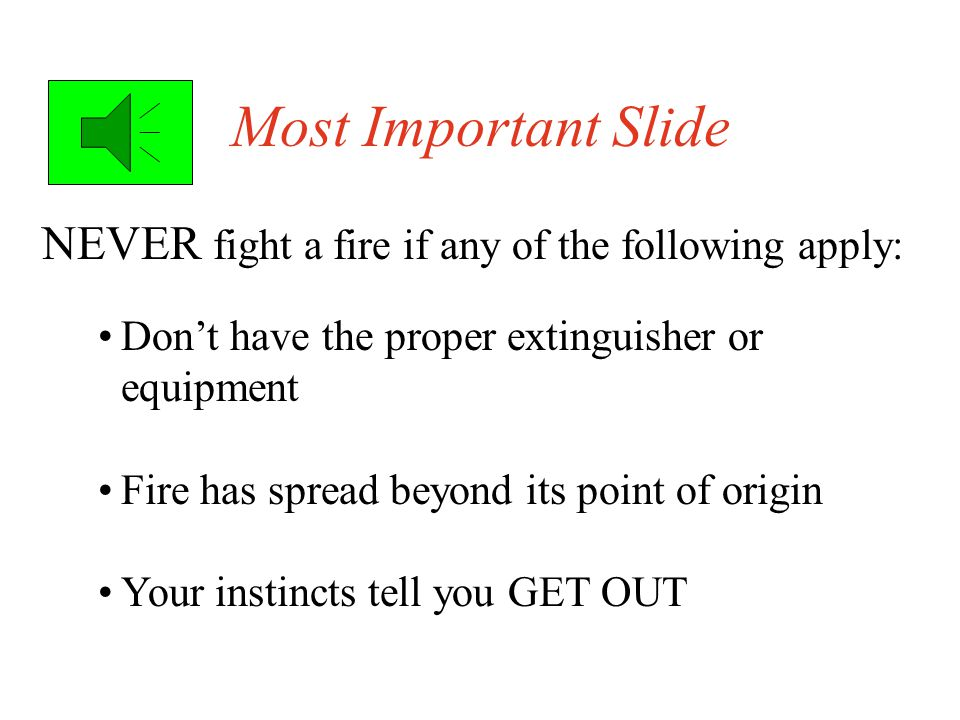 When NOT to Fight a Fire.