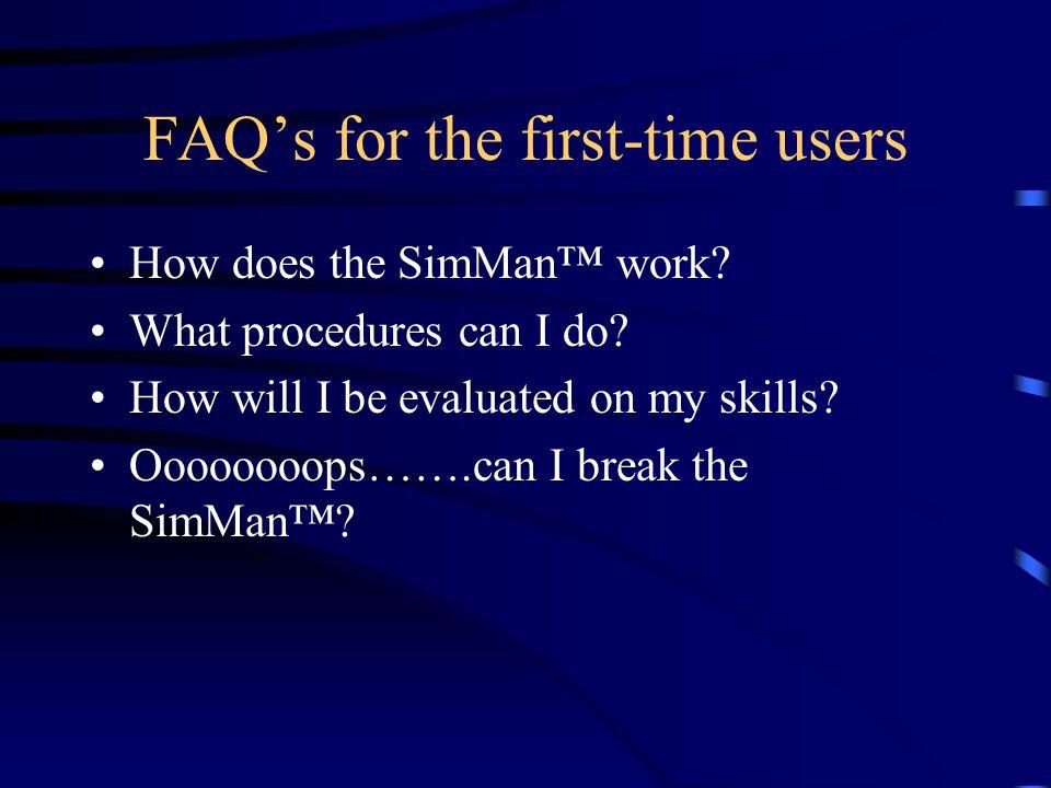 Orientation to SimMan™ the Human Patient Simulator By Gail Heimburger, M.Ed. Director Clinical Skills Laboratory University of Cincinnati, College of