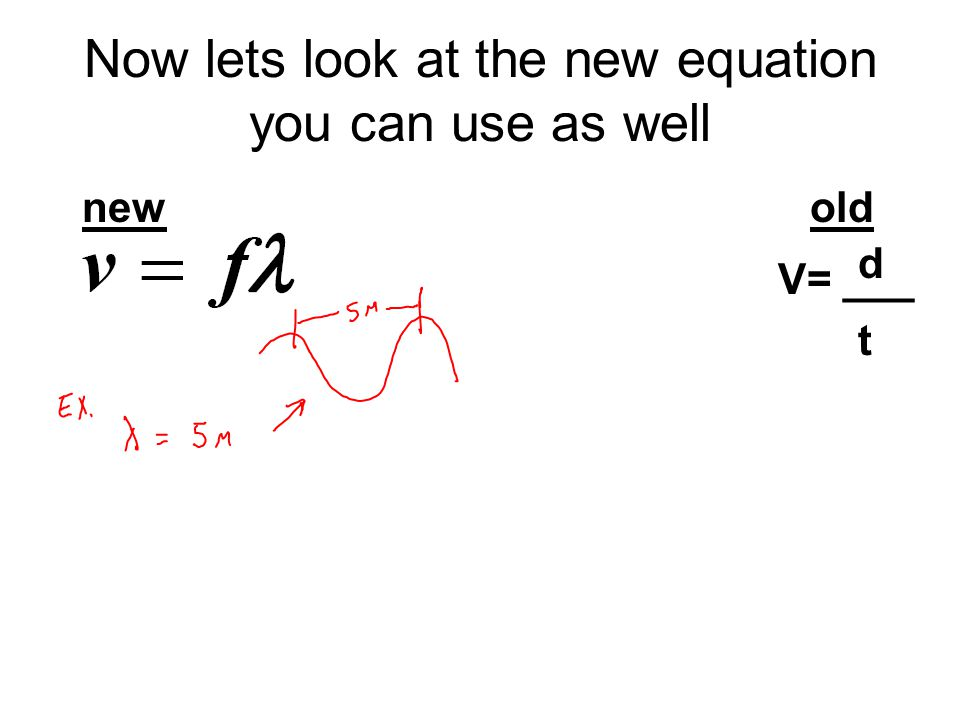 Now lets look at the new equation you can use as well V= ___ dtdt oldnew