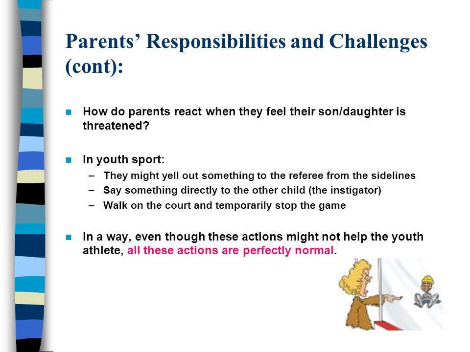 When is Your Child Old Enough for You to get involved in Youth Sports?: The question to be asked of parents is: – When will you be comfortable with allowing your child to be tackled, tripped, yelled at, cheated, or left out? 3 major things parents can do to make their child's introduction to sport a positive experience: 1.