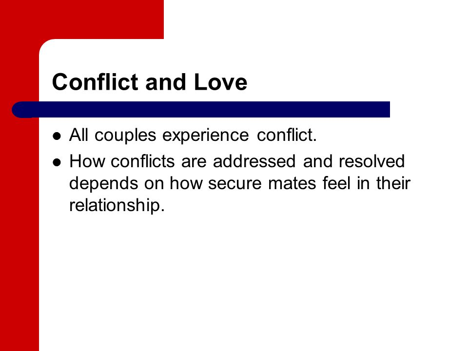 Conflict and Love All couples experience conflict.