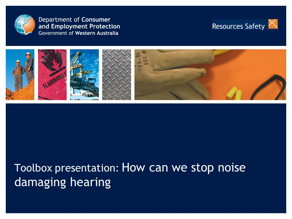 Department of Consumer and Employment Protection Resources Safety 13 Some risk factors Duration and frequency of exposure Tasks involving repetitive or sustained exposure to noise Peak noise Tasks with sudden loud noise (acoustic shock) Communication requirements Tasks that require communication between or to and from workers in noisy places