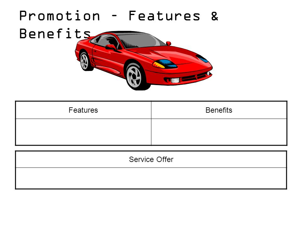 Promotion – Features & Benefits FeaturesBenefits Service Offer