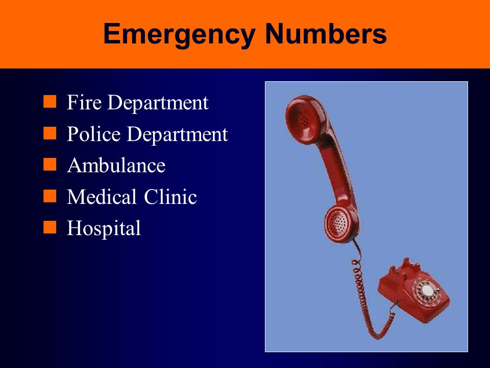 Emergency Numbers Fire Department Police Department Ambulance Medical Clinic Hospital